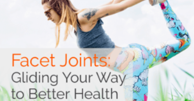 Facet Joints: Gliding Your Way to Better Health image