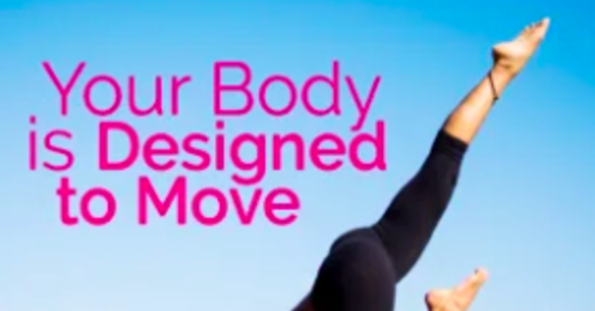 Your Body is Designed to Move image