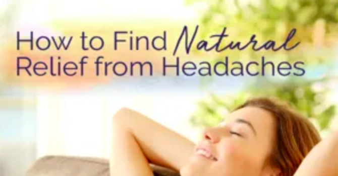 How to Find Natural Relief From Headaches image